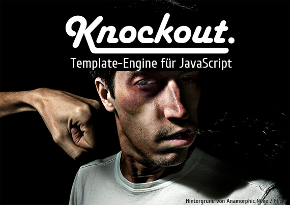 Knockout! Template-Engine für JavaScript